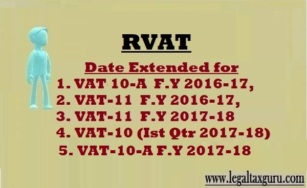 Date Extended for vat annual Return Vat 10 A F.Y 2017-18 ||Date Extended for vat annual return vat-11 F.Y 2017-18, 2016-17