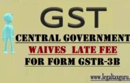 Central Government waives  late fee  for FORM GSTR-3B || GST Late Fee Waived