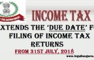 Extended the 'Due Date' for filing of Income Tax Returns from 31st July, 2018 || Official Notification for Extend due date of Income tax due Date