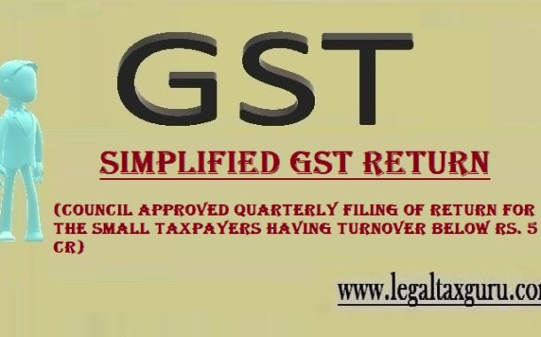GST Council approved quarterly filing of return for the small taxpayers having turnover below Rs. 5 Cr || GST Council press release || Press Note on Simplified GST Return
