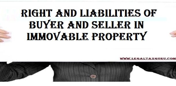 Right and liabilities of buyer and seller in Immovable property ||Section 55 of transfer of property act 1882