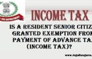 Is a Resident senior citizen granted exemption from payment of advance tax (Income tax)? ||Advance Tax on Senior Citizen