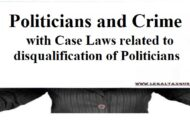 Politicians and Crime with Case Laws related to disqualification of Politicians