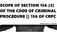 SCOPE OF SECTION 156 (3) OF THE CODE OF CRIMINAL PROCEDURE || 156 OF CRPC