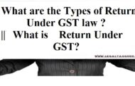What are the Types of Returns Under GST law ? ||What is Return Under GST?